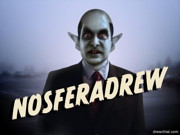 Nosfera-Drew is always hungry