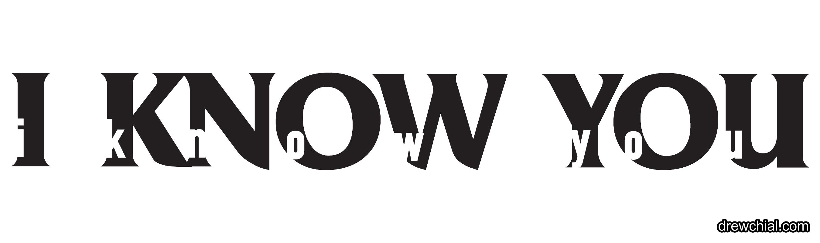 I Know You | Drew Chial
