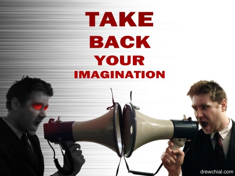 Take Back Your Imagination